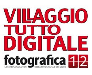 Villaggio Tutto Digitale @ Fotografica 12: programma in arrivo