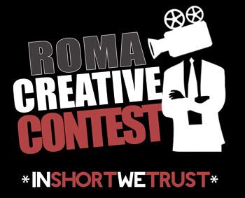 In short we trust: pochi giorni al Roma Creative Contest