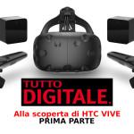 Test HTC VIVE [prima parte]