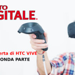 Test HTC VIVE [seconda parte]
