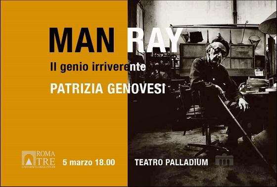 Man Ray, il genio irriverente