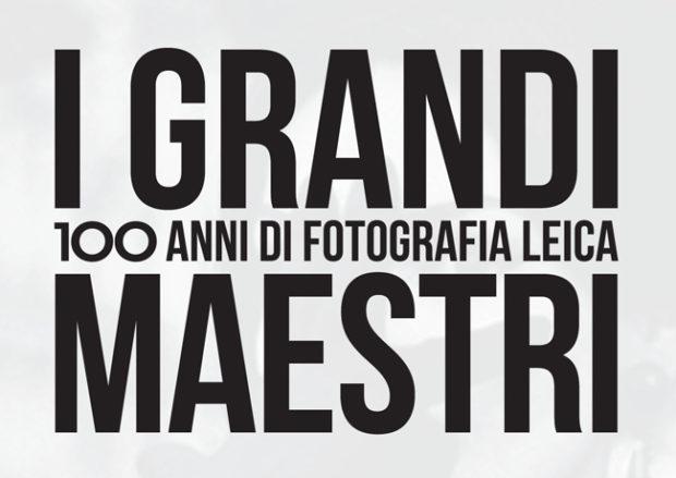 I Grandi Maestri. 100 anni di fotografia Leica a Roma