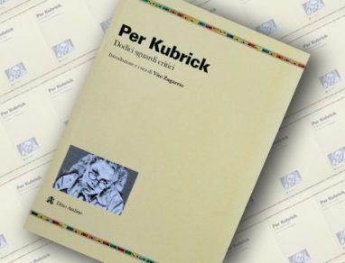 Per Kubrick Dodici sguardi Audino Editore