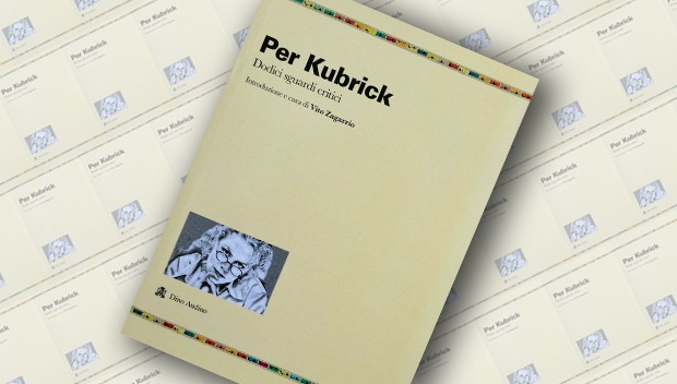 Per Kubrick – Dodici sguardi critici (recensione libro)