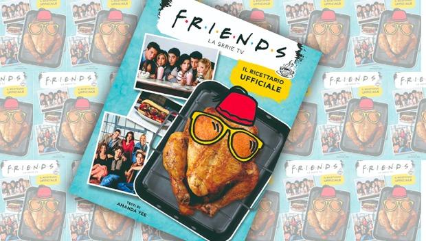Friends, arriva il ricettario ufficiale