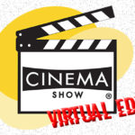 CINEMA SHOW: l'edizione virtuale che mancava!